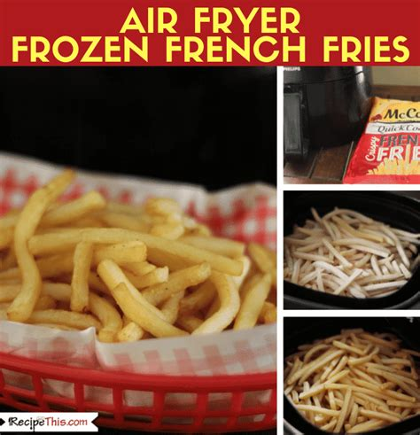 fries fryer frozen french air recipes recipe brand oven cook using instant pot steps mccains convection