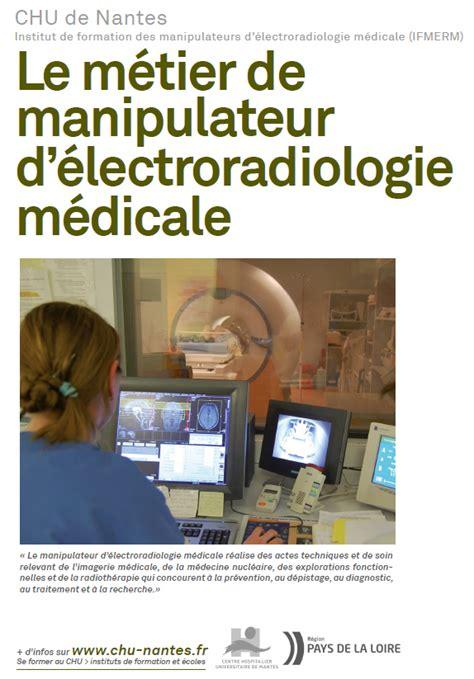 site web du chu de nantes manipulateur en 233 lectroradiologie m 233 dicale la formation