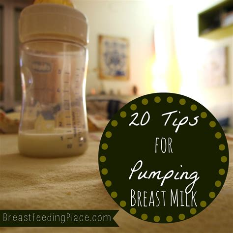 20 Tips For Pumping Breast Milk Breastfeeding Place