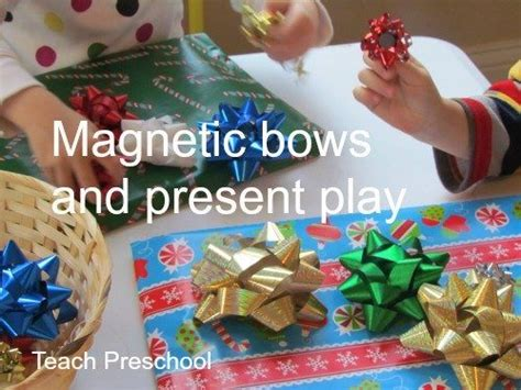bow magnetic play in preschool teach preschool 633   Magnetic Bow and Present Play