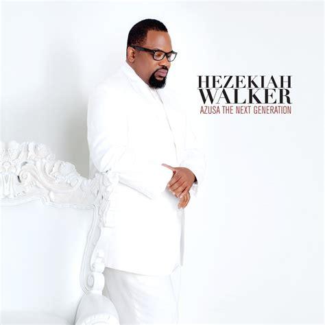 hezekiah walker album generation praise azusa