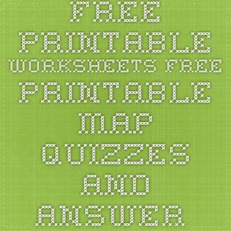 printable worksheets  printable map quizzes