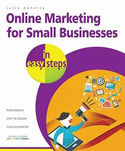In Easy Steps Online Marketing for Small Businesses in ...