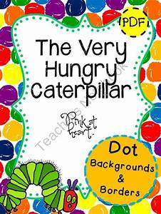 The Very Hungry Caterpillar - DOT Backgrounds & Borders ...