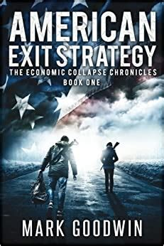 American Exit Strategy (The Economic Collapse Chronicles ...