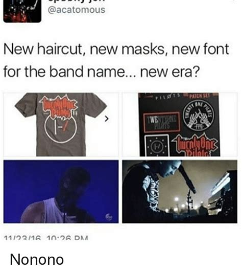 Meme Font Name - new haircut new masks new font for the band name new era patch 11 221a 1n a dna nonono
