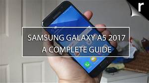 Samsung Galaxy A5  2017   A Complete Guide
