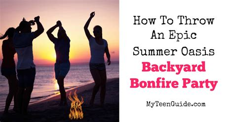 How To Throw A Summer Backyard by How To Throw An Epic Summer Oasis Backyard Bonfire