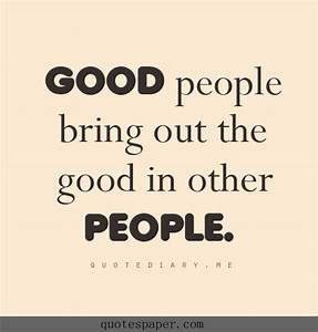 GOOD PEOPLE QUOTES image quotes at hippoquotes.com