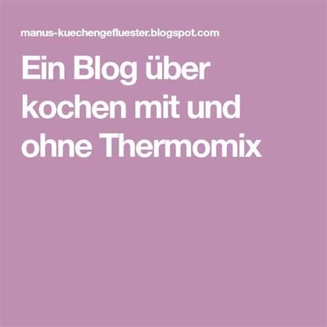 ein blog ueber kochen mit und ohne thermomix thermomix