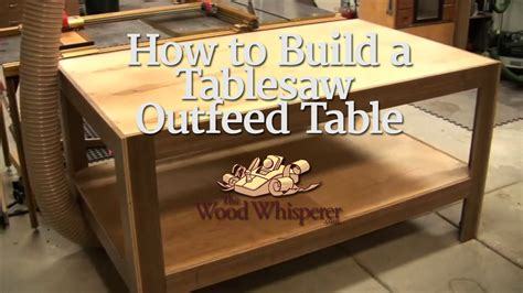 tablesaw outfeed table  wood whisperer