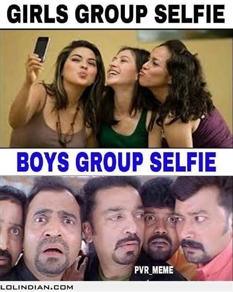Men Selfie Meme - girls group selfie vs guys group selfie funny india pinterest girls girl group and group