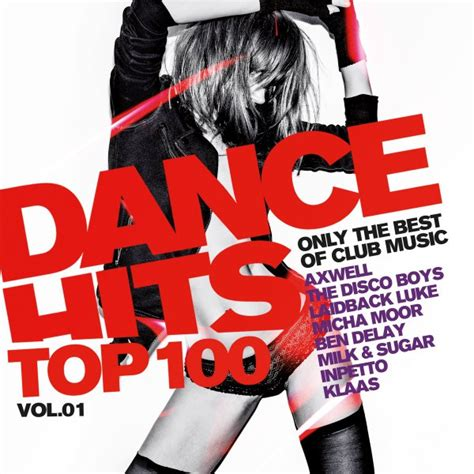 Dance Hits Top 100, Vol. 1 - Only the Best of Club Music ...
