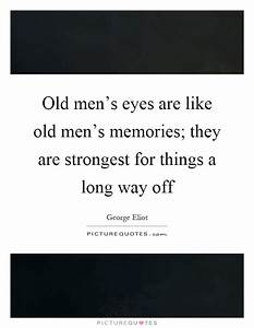 Old men's e... Man Eyes Quotes