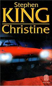 Christine by Stephen King — Reviews, Discussion, Bookclubs ...