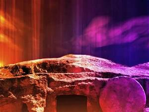 Resurrection Tomb Backgrounds – Happy Easter 2018