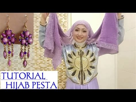 tutorial hijab pesta  hijab pesta simple pakai anting