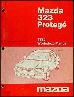 motor auto repair manual 1995 mazda 323 auto manual 1995 mazda 323 protege repair shop manual original
