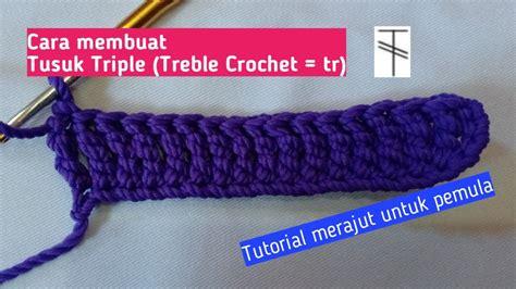 crochet tutorial  pemula  membuat tusuk