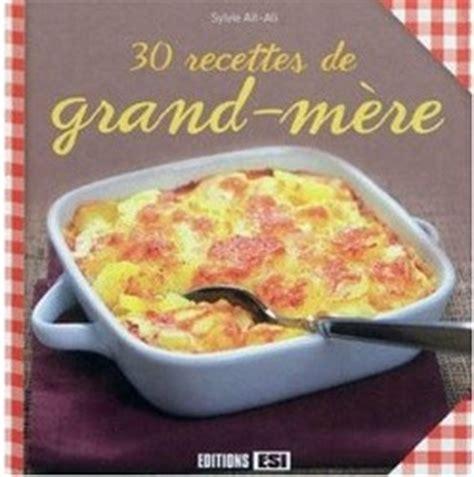 recette cuisine grand mere recettes de cuisine de grand mere