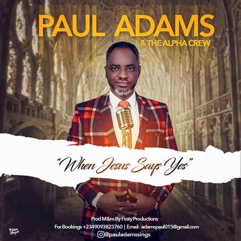 [MUSIC] Paul Adams - When Jesus Says Yes - Praisejamzblog.com