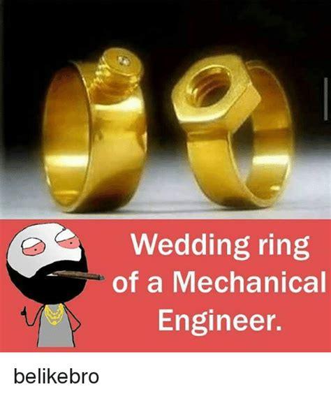 Wedding Ring Meme - wedding ring of a mechanical engineer belikebro meme on sizzle