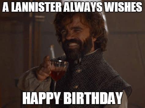 Game Of Thrones Happy Birthday Meme - 20 best birthday memes for a game of thrones fan love brainy quote