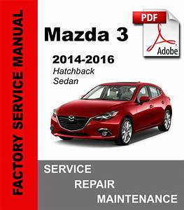 Mazda 3 2014 2015 2016 Service Repair Maintenance Manual