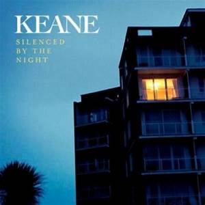 Keane Single Preview Silenced By The Night