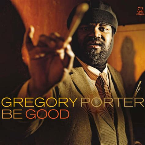 be gregory porter