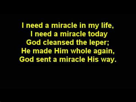 I Need A by Southern Gospel I Need A Miracle Today Written By