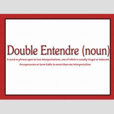 Quotes About Double Entendre (25 Quotes