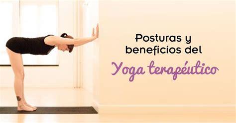 Yoga terapéutico. Posturas y beneficios de este tipo de Yoga
