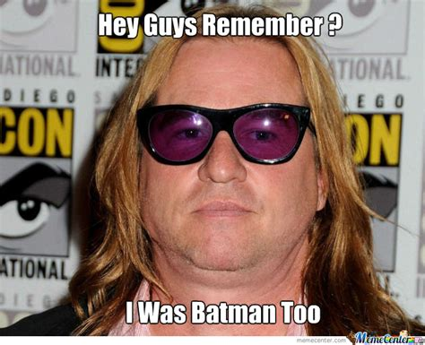 Val Kilmer Batman Meme - val kilmer still better choice than affleck by ahad sikhaki meme center