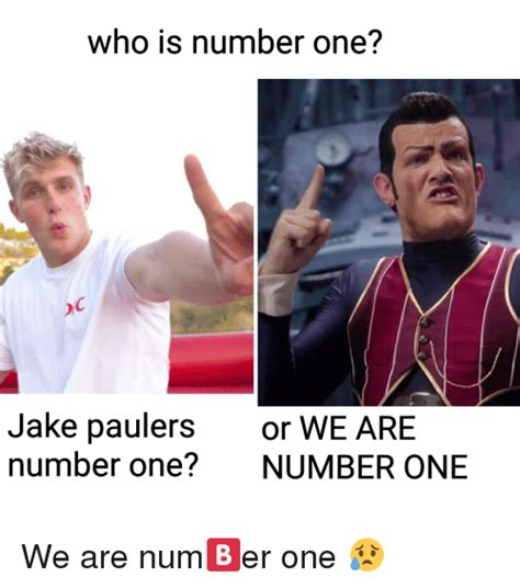 We Are Number One Memes - who is number one jake paulers number one or we are number one dank meme on me me