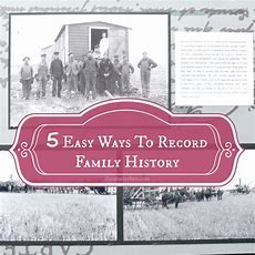 5 Easy Ways To Record Your Family History
