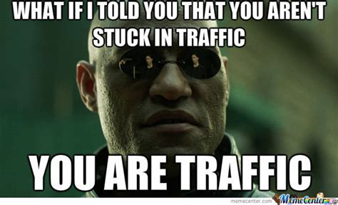 Traffic Meme - traffic by adel nalic meme center