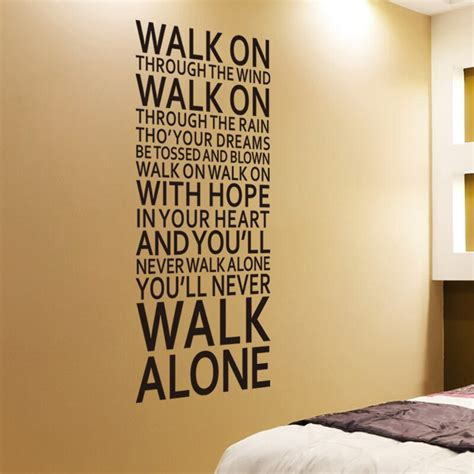 Banks Bedroom Wall Lyrics Meaning by Inspirational You Ll Never Walk Alone Quotes Wall Decals
