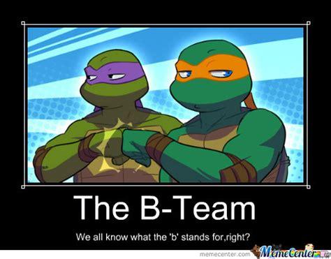 B Meme - the b team by thisistheremix meme center