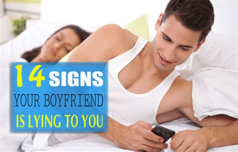 how to tell if partner how to tell if your boyfriend is lying or cheating you 14 signs