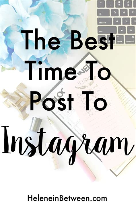 The Best Time To Post On Instagram  Helene In Between