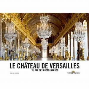 Achat Or Versailles : le ch teau de versailles vu par ses photographes reli catherine p gard collectif achat ~ Medecine-chirurgie-esthetiques.com Avis de Voitures