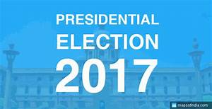 Elections 2017 Candidats : presidential election 2017 india date schedule and prominent candidates ~ Maxctalentgroup.com Avis de Voitures