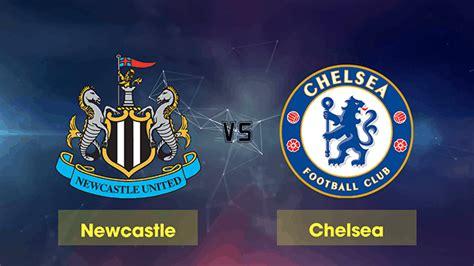 Soi kèo Newcastle vs Chelsea 19/1/2020 – Ngoại Hạng Anh