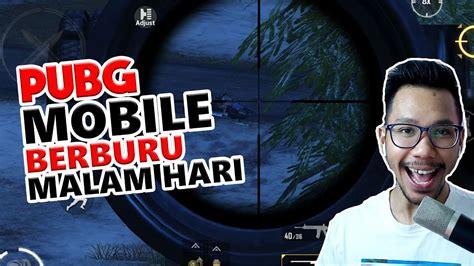 berburu malam hari  vikendi pubg mobile indonesia