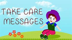 Take Care Messages Sample, Take Care Text Messages & Wishes