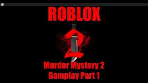 Dzięki wyszukiwarce łatwo znajdziesz tipsy lub kody do każdej gry. ROBLOX #2 | Murder Mystery 2 Gameplay Part 1 | The Basics - YouTube