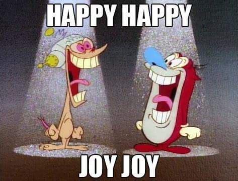 Joy Meme - happy happy joy joy meme just duckie pinterest meme and cartoon