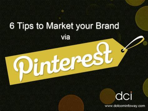 6 Tips To Market Your Brand Via Pinterest