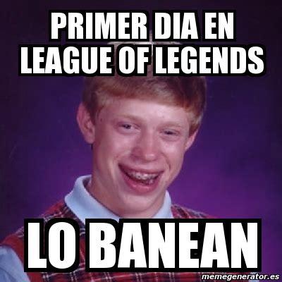 Memes De Lol - meme bad luck brian primer dia en league of legends lo banean 3769941